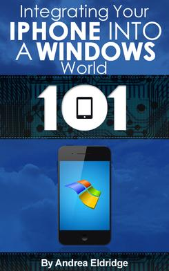 Smartphone 101: Integrating our iPhone Into a Windows World